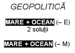 Exercitii de anagramare, Geopolitica MARE + OCEAN (-E), MARE + OCEAN (-M)